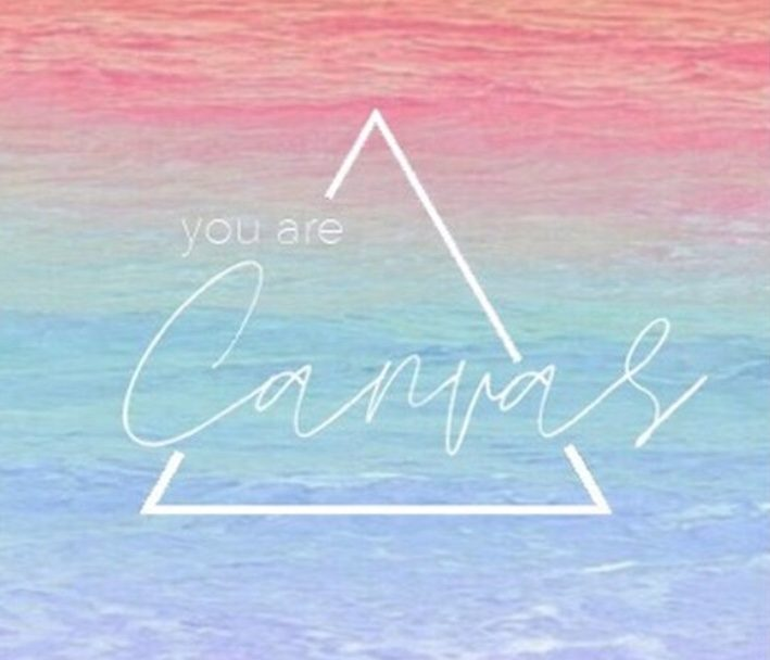 you are a canvas
